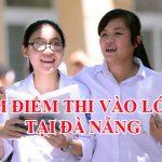 Điểm thi vào lớp 10 tỉnh Đà Nẵng năm 2016