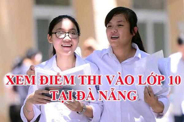 xem-diem-thi-vao-lop-10-tai-Da-Nang