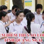 Điểm thi vào lớp 10 tỉnh Quảng Ngãi