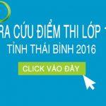Điểm thi vào lớp 10 tỉnh Thái Bình