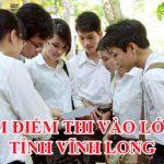 Điểm thi vào lớp 10 tỉnh Vĩnh Long