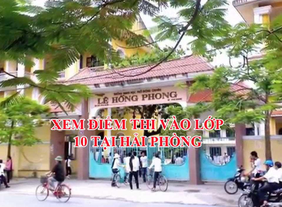 xem-diem-thi-vao-lop-10-tai-Hai-Phong-som-nhat