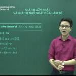 Video ôn thi THPT Quốc Gia môn Đại số: Giá trị lớn nhất và giá trị nhỏ nhất của hàm số