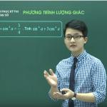 Video Ôn Thi THPT Quốc gia môn Toán về Phương Trình Lượng giác