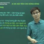Video tìm hiểu tác phẩm Ai đã đặt tên cho dòng sông