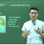 Video Ôn Thi Quốc Gia Môn Văn: Tìm hiểu tác phẩm Tuyên Ngôn Độc Lập