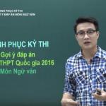 Chữa đề thi tốt nghiệp THPT Quốc Gia môn Ngữ Văn năm 2016