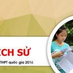Đáp án đề thi môn Lịch Sử THPT Quốc Gia năm 2016