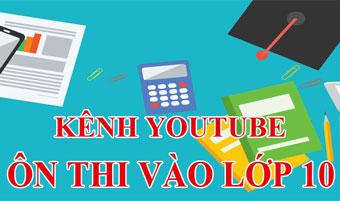 Kênh Youtube ôn thi vào lớp 10