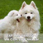 Bài văn lớp 4 tả con chó nhà em
