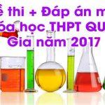 Đề thi + Đáp án môn Hóa Học THPT Quốc Gia năm 2017 chính thức của Bộ Giáo Dục
