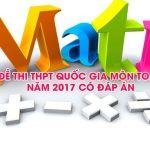 Đề thi + Đáp án môn Toán THPT Quốc Gia năm 2017