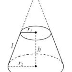 Công thức tính diện tích đáy, diện tích xung quanh, diện tích toàn phần và thể tích hình nón cụt – Toán hình học lớp 9.