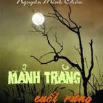 """Phân tích vẻ đẹp lãng mạn – trữ tình trong """"Mảnh trăng cuối rừng"""" của Nguyễn Minh Châu."""