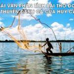 Phân tích bài thơ Đoàn thuyền đánh cá của Huy Cận.