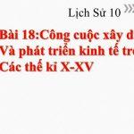 Bài 18: Công cuộc xây dựng và phát triển kinh tế trong các thế kỉ X-XV – ôn thi lịch sử lớp 10 – bài tập trắc nghiệm có đáp án
