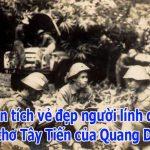 """Phân tích vẻ đẹp của người lính trong bài thơ """"Tây Tiến"""" của Quang Dũng"""